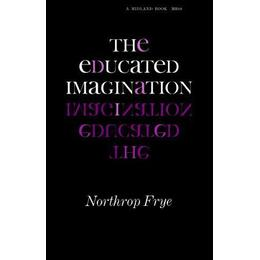 The Educated Imagination (A Midland Book)