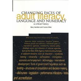 Changing Faces of Adult Literacy, Language and Numeracy: A Critical History