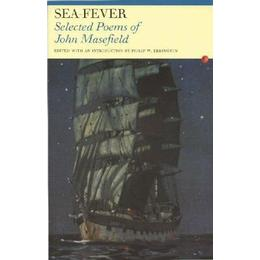 Sea-Fever. Selected Poems of John Masefield. Edited with an Introduction by Philip W. Errington