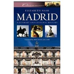 Madrid: A Cultural and Literary History (Cities of the Imagination)