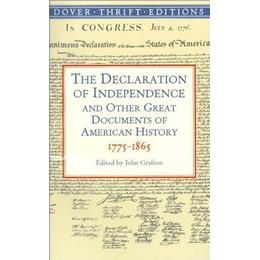The Declaration of Independence and Other Great Documents of American History (Dover Thrift Editions)