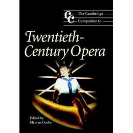 The Cambridge Companion to Twentieth-Century Opera (Cambridge Companions to Music)