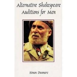 Alternative Shakespeare Auditions for Men (Audition Speeches)
