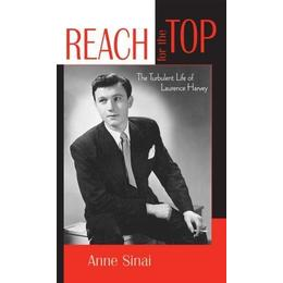 Reach for the Top: The Turbulent Life of Laurence Harvey (Filmmakers)