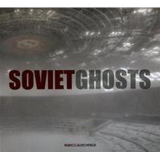 Soviet Ghosts (Inbunden, 2014), Inbunden