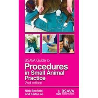 BSAVA Guide to Procedures in Small Animal Practice (Inbunden, 2014), Inbunden, Inbunden