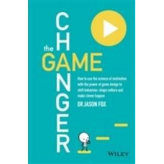 The Game Changer: How to Use the Science of Motivation with the Power of Game Design to Shift Behaviour, Shape Culture and Make Clever H (Häftad, 2014), Häftad