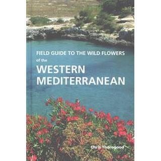 Field Guide to the Wild Flowers of the Western Mediterranean (Inbunden, 2016), Inbunden