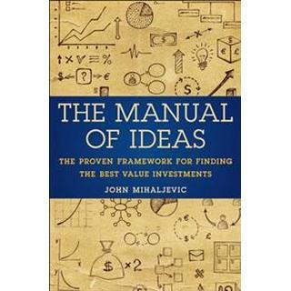The Manual of Ideas: The Proven Framework for Finding the Best Value Investments (Inbunden, 2013), Inbunden