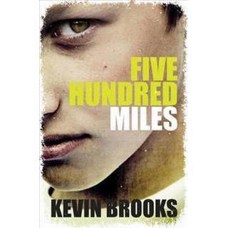 Five Hundred Miles (Häftad, 2016), Häftad