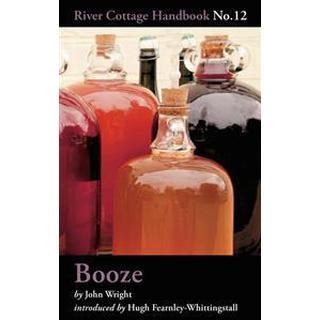 Booze: River Cottage Handbook No.12