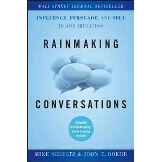 Rainmaking Conversations: Influence, Persuade, and Sell in Any Situation (Inbunden, 2011), Inbunden