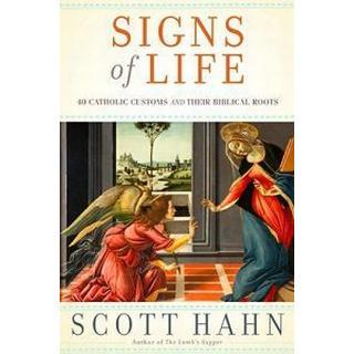 Signs of Life: 40 Catholic Customs and Their Biblical Roots (Inbunden, 2009), Inbunden