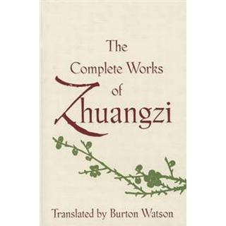 The Complete Works of Zhuangzi (Inbunden, 2013), Inbunden