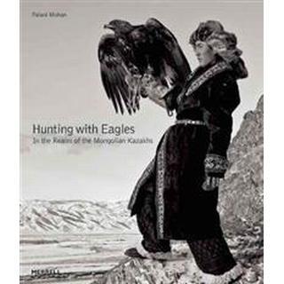Hunting With Eagles (Inbunden, 2015), Inbunden