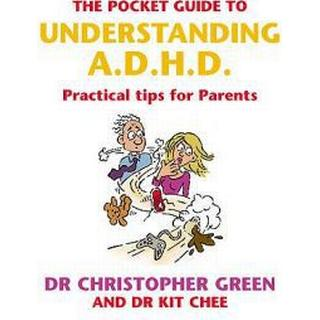 The Pocket Guide to Understanding A.D.H.D.: Practical Tips for Parents