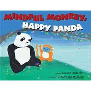 Mindful Monkey, Happy Panda (Inbunden, 2011), Inbunden