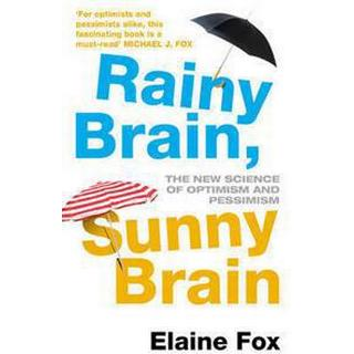 Rainy Brain, Sunny Brain: The New Science of Optimism and Pessimism