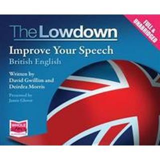 The Lowdown: Improve Your Speech - British English (Ljudbok CD, 2014), Ljudbok CD