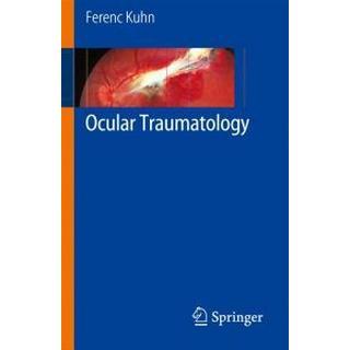 Ocular Traumatology (Inbunden, 2007), Inbunden