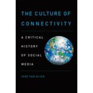 Culture of Connectivity: A Critical History of Social Media, E-bog