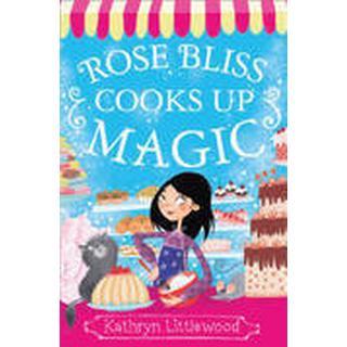 Rose Bliss Cooks Up Magic (Häftad, 2015), Häftad
