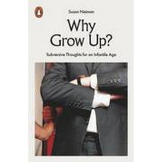 Why Grow Up? (Häftad, 2016), Häftad