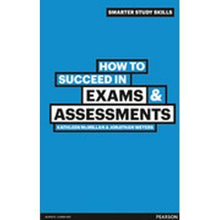 How to Succeed in Exams & Assessments (Häftad, 2011), Häftad