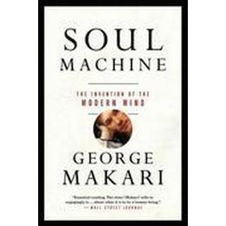 soul machine the invention of the modern mind