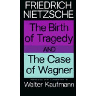 The Birth of Tragedy and the Case of Wagner (Häftad, 1967), Häftad