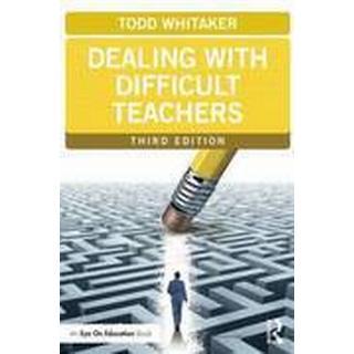 Dealing with Difficult Teachers, Third Edition (Häftad, 2014), Häftad