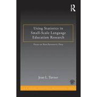 Using Statistics in Small-Scale Language Education Research: Focus on Non-Parametric Data (ESL & Applied Linguistics Professional Series)