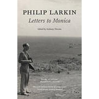 Philip Larkin: Letters to Monica (Häftad, 2011), Häftad