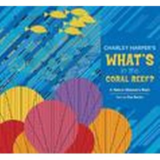 Charley Harper Whats in the Coral Reef A235 (Inbunden, 2014), Inbunden