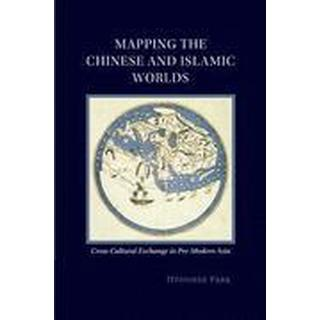 Mapping the Chinese and Islamic Worlds (Häftad, 2015), Häftad