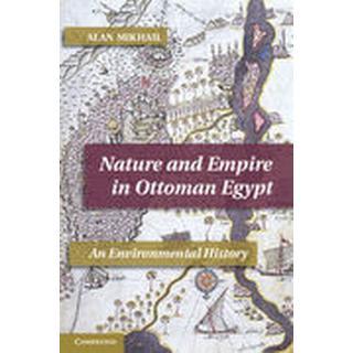 Nature and Empire in Ottoman Egypt (Häftad, 2012), Häftad