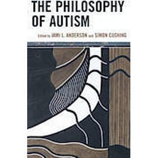 The Philosophy of Autism (Inbunden, 2012), Inbunden