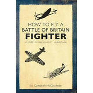 How to Fly a Battle of Britain Fighter (Häftad, 2014), Häftad