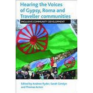 Hearing the Voices of Gypsy, Roma and Traveller Communities (Häftad, 2014), Häftad