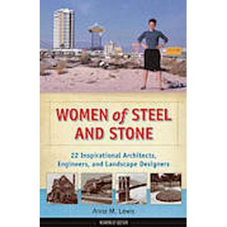 women of steel and stone 22 inspirational architects engineers and landscap
