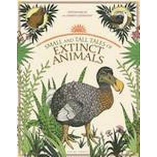 Small and Tall Tales of Extinct Animals (Inbunden, 2012), Inbunden