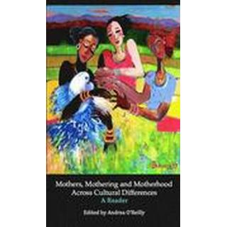 Mothers, Mothering and Motherhood Across Cultural Differences (Häftad, 2014), Häftad