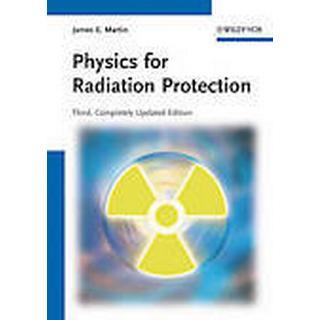 The Physics for Radiation Protection (Inbunden, 2013), Inbunden