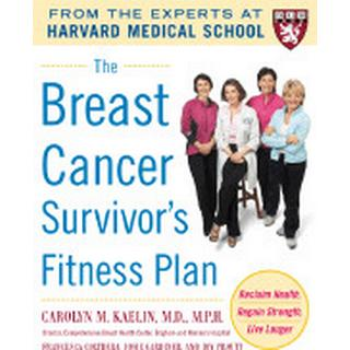 breast cancer survivors fitness plan a doctor approved workout plan for a s