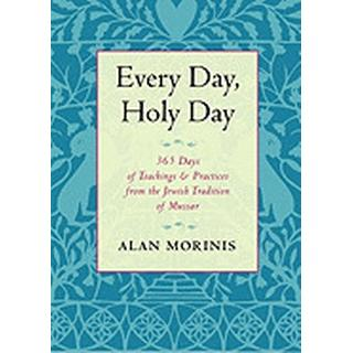 every day holy day 365 days of teachings and practices from the jewish trad