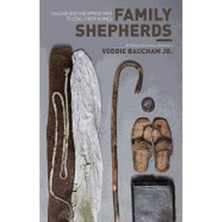 family shepherds calling and equipping men to lead their homes