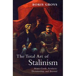 total art of stalinism avant garde aesthetic dictatorship and beyond
