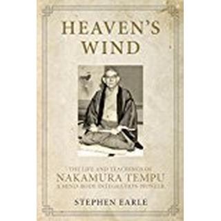 Heaven's Wind: The Life and Teachings of Nakamura Tempu