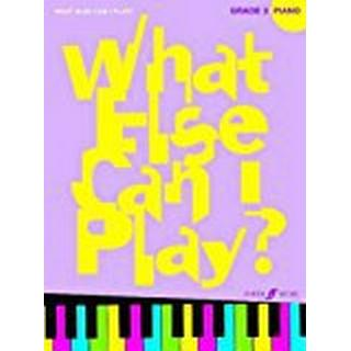 Piano Grade 3 (What Else Can I Play?)