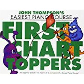 John Thompson's Easiest Piano Course: First Chart Toppers (John Thompson Easiest Piano Co)